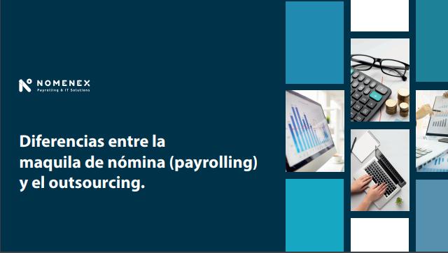 Diferencias entre la maquila de nómina (payrolling) y el outsourcing